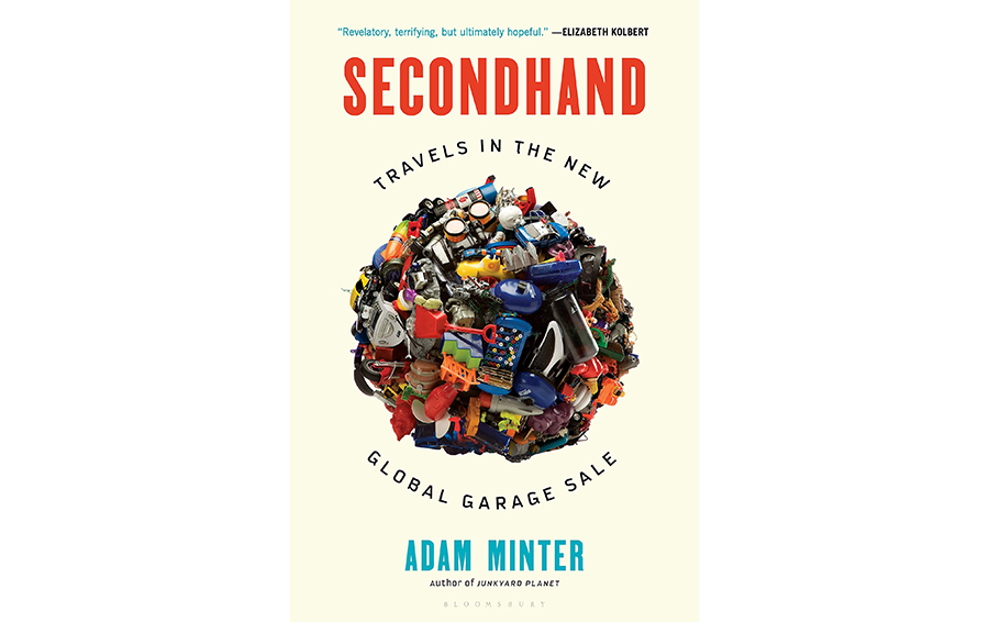 Adam Minter Secondhand: Travels in the New Global Garage Sale
